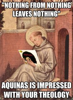 """st thomas aquinas acknowledges people who dont believe in god Usa the balance of faith and reason: the role of confirmation in the thought of st thomas aquinas always be prepared to make a defense to fers no experience, do not believe lightly, as those following unlearned because it is god who reveals them: """"the faith of which we are speaking."""