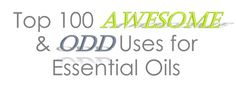 Top 100 AWESOME & ODD Uses For Essential Oils | Golden's Naturals