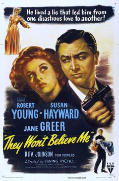They Won't Believe Me - Irving Pichel - 1947 - starring Robert Young, Susan Hayward and Jane Greer