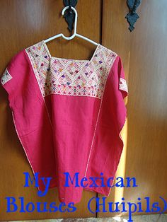 My collection of Mexican blouses (called huipils)