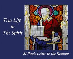 the epistle to the romans true life in the spirit st pauls letter to