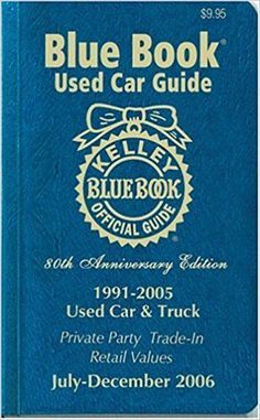 Kelley Blue Book Used Car Guide: July-December 2006 Used Car Guide, Used Car Values, Kelley Blue, Japanese Used Cars, Book Value, Books 2018, Car Finance, Blue Books, New Engine