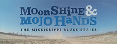 """Episode 5 joins the other 4 to complete the first half of MOONSHINE & MOJO HANDS Season One! Watch all 5 episodes """"world's first blues reality show"""" for FREE today..."""