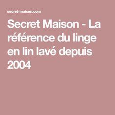 Secret Maison - La référence du linge en lin lavé depuis 2004