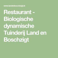 Restaurant - Biologische dynamische Tuinderij Land en Boschzigt