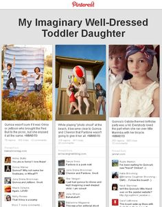 """Have you seen the parody board """"My Imaginary Well-Dressed Toddler Daughter"""" yet? It is thoroughly amusing..."""
