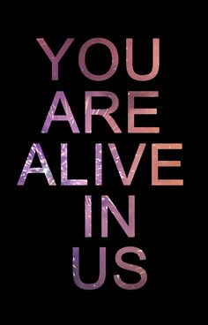 """You Are Alive In Us"" - Created By: Thomas Duffy. Taken from one of my favourite songs - Alive, by Hillsong Young & Free"