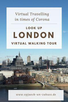 Virtual travelling in times of Corona - Virtual Live Walk Look Up London Glasgow, Edinburgh, City Of London, Virtual Travel, Virtual Tour, European Vacation, European Travel, Great Fire Of London, Travel Tours