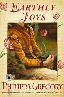 Earthly Joys: A Novel By: Philippa Gregory - eBook - Kobo