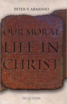 Our Moral Life in Christ - Book Review - by Virginia Lieto - Our Moral Life in Christ – College Edition, an excellent book for anyone wanting to learn more about moral theology; read to learn more... http://virginialieto.com/our-moral-life-in-christ-book-re…/…