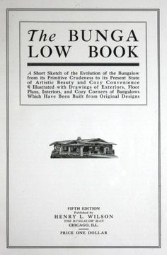 The Bungalow Book,  1910, Henry L. Wilson, Chicago IL.  From the Association for Preservation Technology (APT) - Building Technology Heritage Library, an online archive of period architectural trade catalogs. It contains thousands of catalogs. Select your material and become an architectural time traveler as you flip through the pages.