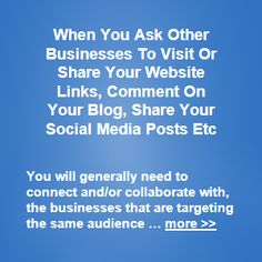 You will generally need to connect and/or collaborate with, the businesses that are targeting the same audience as your business, in order to profit