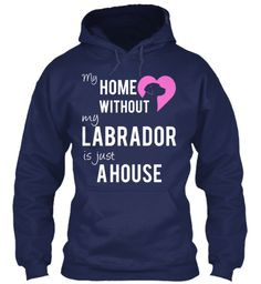 Ltd Edition-Home Without Labrador | Teespring