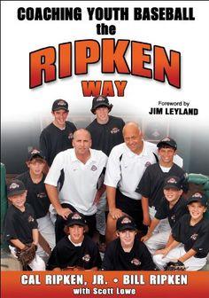 Coaching Youth Baseball the Ripken Way by Cal Ripken  Jr.