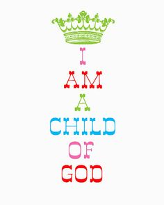 ~I AM A CHILD OF GOD~ Ephesians 1:5 NLT God decided in advance to adopt us into his own family by bringing us to himself through Jesus Christ. This is what he wanted to do, and it gave him great pleasure.