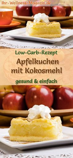 Low-Carb-Apfelkuchen mit Kokosmehl - Rezept ohne Zucker Vegan Cake vegan cake with coconut flour Sugar Free Recipes, Apple Recipes, Baking Recipes, Easy Recipes, Low Carb Desserts, Low Calorie Recipes, Cake Vegan, Coconut Flour Recipes, No Bake Cake