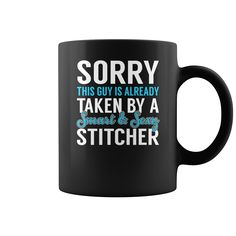 Sorry This Guy is Already Taken by a Smart and Sexy Stitcher Job Mug, Order HERE ==> https://www.sunfrog.com/Jobs/137167506-1002164894.html?6782, Please tag & share with your friends who would love it,basketball shoes, badminton outfit, badminton art#motorcycles, #DIY, #crafts  #legging #shirts #ideas #popular #shop #goat #sheep #dogs #cats #elephant #pets #art #cars #motorcycles #celebrities #DIY #crafts #design #food #drink #gardening #geek #hair #beauty #health #fitness