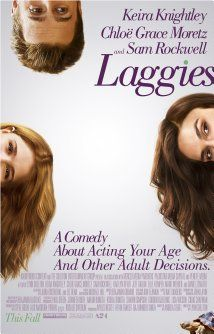 Laggies (Keira Knightley, Sam Rockwell, Chloe Grace Moretz) - A woman stuck in permanent adolescence lies to her fiancé about going on a retreat and spends the time hanging out with her friends instead. --- HAVEN'T SEEN IT YET
