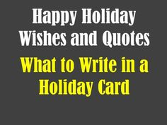 Examples of what to write in a holiday card.