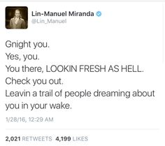 Awwww Lin you're so kind but tbh youre the one leaving ppl dreaming abt you, I will figure out somehow how to make myself a name in the world Lin Manuel Miranda Quotes, Hamilton Lin Manuel Miranda, Theatre Geek, Hamilton Musical, And Peggy, What Is Your Name, Alexander Hamilton, Founding Fathers, My Idol