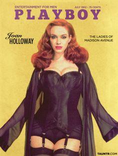 Joan Holloway.. kinda looks like Angelina Jolie.  Plus playboy used to have  curvy women ?! What happened? omgggggg....