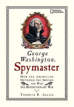 George Washington, Spymaster: How the Americans Outspied the British and Won the Revolutionary War. It's a young adult book but it's a great transition to serious reading and the american revolutionary war.