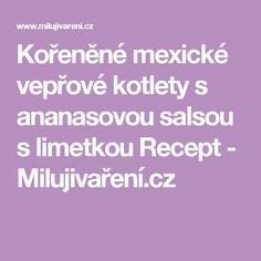 Kořeněné mexické vepřové kotlety s ananasovou salsou s limetkou Recept - Milujivaření.cz