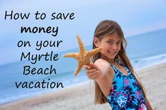 How to Save Money on Your Myrtle Beach Vacation | Myrtle Beach Hotels Blog