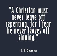 Charles H Spurgeon Scripture Quotes, Bible Verses, Repentance Quotes, Forgiveness, Humility, Christian Life, Christian Quotes, Christian Girls, Cool Words