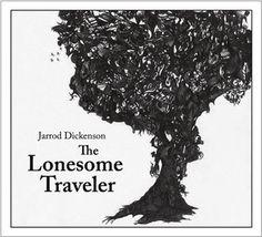 Coming soon: Jarrod Dickenson's The Lonesome Traveler. Beautiful record!
