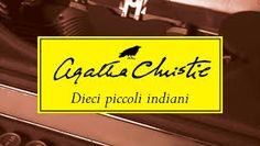 DIECI PICCOLI INDIANI PDF GRATIS di Agatha Christie - Link per il download gratuito dell' ebook nei formati epub mobi pdf in lingua ITALIANA.