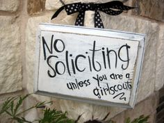 "What a fun sign! Buy from Etsy or a great troop project (and teach girls what ""NO Soliciting"" Means!)"