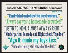 6 Word Memoirs, Six Words, Homemade Brownies, Almost Always, Reflection, Kindergarten, High School, Childhood, Good Things