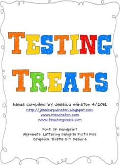 Testing Treats - 5 days worth of testing treats, card to print for students before tests start and tags to go on each treat. TEENAGERS LIKE TREATS TOO!!!! by annmarie