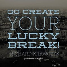 STOP waiting for things to happen and go create your lucky break! . . #takeaction #takeactionnow #stopwaiting #stopwaitingjustgo #drive #desire #life #results #resultsdriven #wealth #business #money #health #fitness #love #relationship #quote #quoteoftheday #quotes #mrblueprint #richardkrawczyk