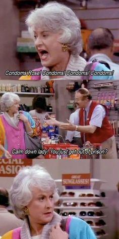 golden girls. condoms Rose! condoms! condoms! condoms!