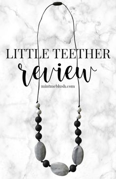 Little Teether Sadie Teething Necklace Product Review by Mint Me Blush | Teething Necklaces perfect for nursing mommas, babies, and teething babies and toddlers via @mintmeblush