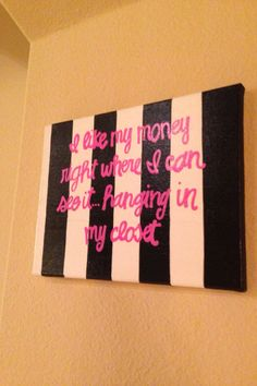 I like my money right where I can see it. Hanging in my closet. Sex in the City quote 9in x 12in canvas. $14.00, via Etsy.