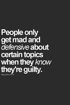 Guilt  exactly but you don't stop lying...keep it movin right?