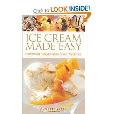 Ice Cream Made Easy: Homemade Recipes for Ice Cream Machines: Amazon.co.uk: Annette Yates: Books