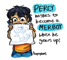 Fact about six years old Percy. Of course he wants to become a merboy. Percy Jackson Fandom, Percy Jackson Fan Art, Percy Jackson Memes, Percy Jackson Books, Percy Jackson Comics, Rick Y, Uncle Rick, Solangelo, Percabeth