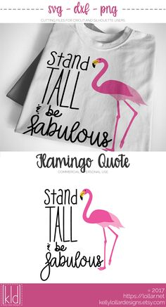 Stand Tall & Be Fabulous Flamingo svg file - Personal and Commercial Licenses Available by Kelly Lollar Designs