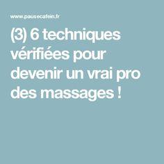 (3) 6 techniques vérifiées pour devenir un vrai pro des massages !