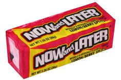 Now and Later...one of my favorite candies growing up.  They were 5 cents a pack...lol!
