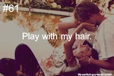 my perfect guy would....