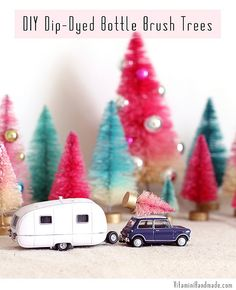 DIY Dip Dyed Bottle Brush Trees....LOVE the mini pulling the airstream too!