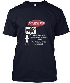 "Funny Goat Warning | Teespring  Limited Edition  Just IN TIME for Christmas so grab yours TODAY! Goat Shirts for Goat Lovers created by a Goat Lover.  Offering Goat Ladies everywhere Great Goat Gear since 1998. Click the ""Buy It Now"" button to reserve yours today!"