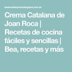 Crema Catalana de Joan Roca | Recetas de cocina fáciles y sencillas | Bea, recetas y más