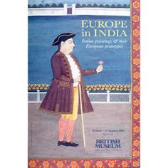 A mid-90s Museum poster showcasing the exhibition 'Europe in India: Indian paintings