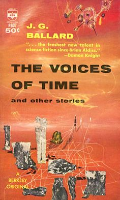 The Voices of Time (1962) by J.G. Ballard. 1962 cover by Richard Powers.